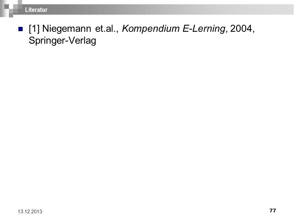 [1] Niegemann et.al., Kompendium E-Lerning, 2004, Springer-Verlag
